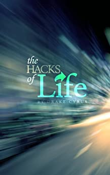 The Hacks of Life: Ultimate List of Tips & Tricks for Time and Money Saving (English Edition) von [Cyrus, Drake]
