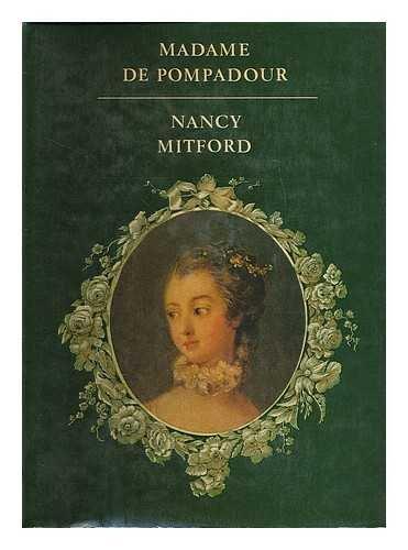 Madame de Pompadour / Nancy Mitford