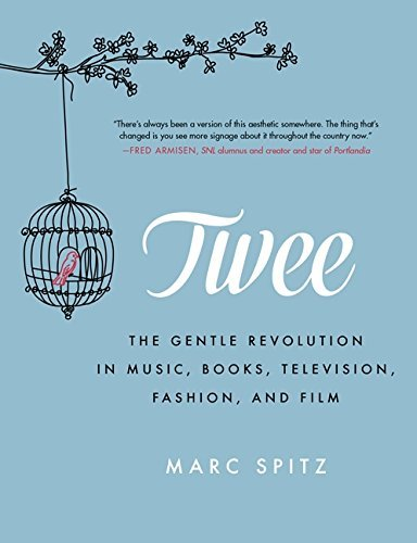 twee-the-gentle-revolution-in-music-books-television-fashion-and-film-by-marc-spitz-2014-06-03