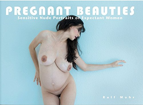 Pregnant Beauties: Sensitive Nude Portraits of Expectant Women por Ralf Mohr