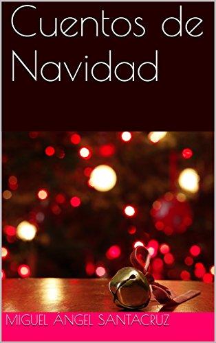 Cuentos de Navidad por Miguel Ángel Santacruz