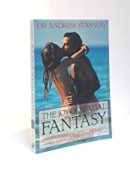 The Joy of Sexual Fantasy: Understanding and Enriching Your Fantasy Life