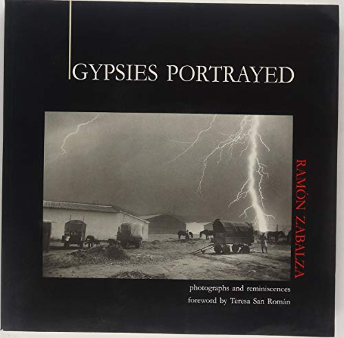 Gypsies Portrayed by Ramon Zabalza (Arte Y Proyectos ed) por Teresa San Roman