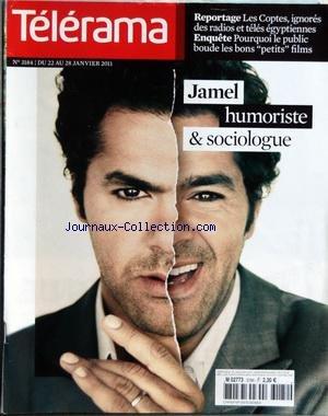 TELERAMA [No 3184] du 22/01/2011 - JAMEL DEBBOUZE HUMORISTE ET SOCIOLOGUE - LES COPTES - IGNORES DES RADIOS ET TELES EGYPTIENNES - POURQUOI LE PUBLIC BOUDE LES BONS PETITS FILMS