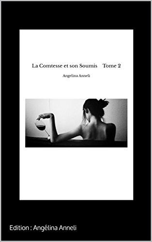 La Comtesse et son Soumis (La mante Religieuse t. 3) par Edition : Angélina Anneli