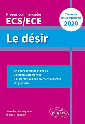 Le désir - Thème de culture générale - Prépas commerciales ECS / ECE 2020 par  Nicolas Tenaillon, Masquelier Jean-René