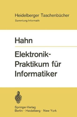 Elektronik-Praktikum für Informatiker (Heidelberger Taschenbücher, Band 85)