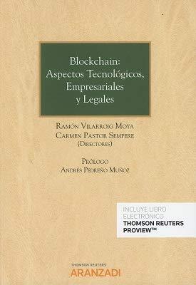 Blockchain: aspectos tecnológicos, empresariales y legales (Papel + e-book) (Monografía)