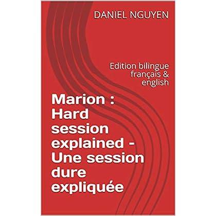 Marion : Hard session explained – Une session dure expliquée: Edition bilingue français & english (Shibari private sessions explained t. 10)
