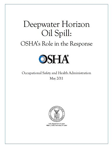 Deepwater Horizon Oil Spill: OSHA' s Role in the Response (English Edition) -