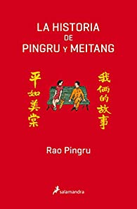 HISTORIA DE PINGRU Y MEITANG , LA par Rao Pingru