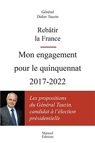 Rebâtir la France - Mon engagement pour le quinquennat 2017-2022