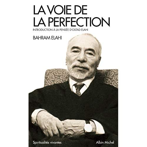 La Voie de la perfection: Introduction à la pensée d'Ostad Elahi
