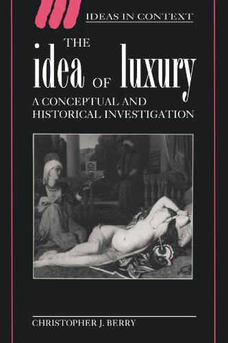 The Idea of Luxury Paperback: A Conceptual and Historical Investigation (Ideas in Context) por Berry