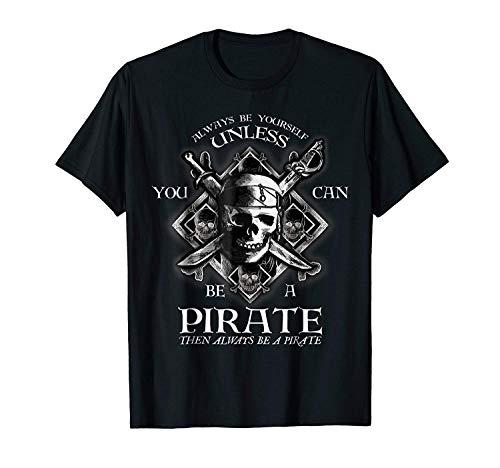 BIN-T-shirts Kurzarm lose lässige Tee Seien Sie Immer Sie selbst, es sei denn, Sie können EIN Pirat Sein. Männer drucken Baumwolle Kurze (Color : Black, Size : 2XL)