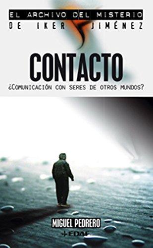 Descargar Libro Contacto (Mundo mágico y heterodoxo. El archivo del misterio de Iker Jiménez) de Miguel Pedrero