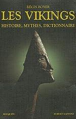 Les Vikings - Histoire, mythes, dictionnaire de Régis BOYER