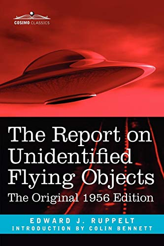 The Report on Unidentified Flying Objects: The Original 1956 Edition por Edward J. Ruppelt
