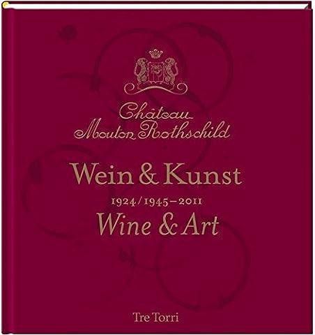 Château Mouton Rothschild: Wein & Kunst 1924 /1945-2011 - Tasting & Art