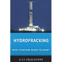 Hydrofracking: What Everyone Needs to Know®