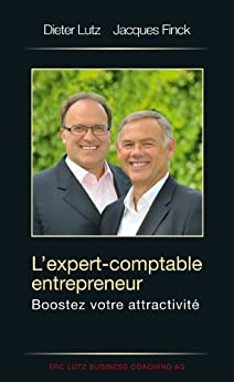 L'expert Comptable Entrepreneur - Boostez votre attractivité par [Finck, Jacques]