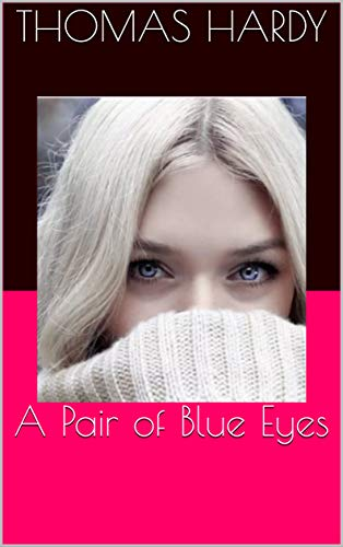 A Pair of Blue Eyes (English Edition) eBook: Thomas Hardy: Amazon ...