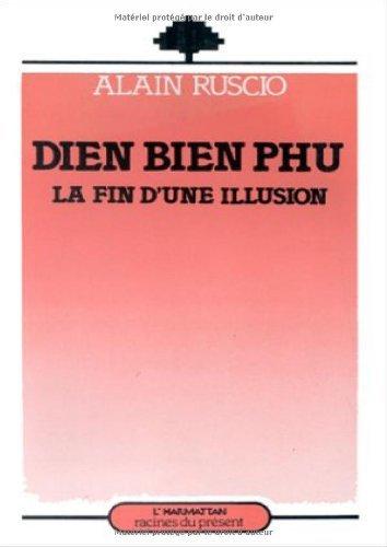 Dien Bien Phu, la fin d'une illusion (Racines du présent)