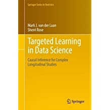 Targeted Learning in Data Science: Causal Inference for Complex Longitudinal Studies