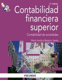 Contabilidad financiera superior: Contabilidad de sociedades (Economía Y Empresa) por María Avelina Besteiro Varela