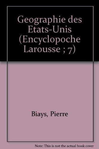 Gographie des tats-Unis (Encyclopoche Larousse)