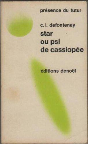 Star ou Psi de Cassiopée: Histoire merveilleuse de l'un des mondes de l'espace