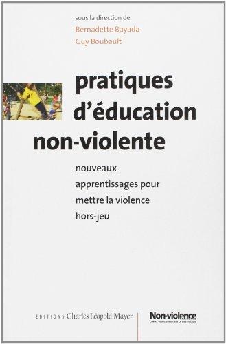 Pratiques d'ducation non-violente : nouveaux apprentissages pour mettre la violence hors-jeu