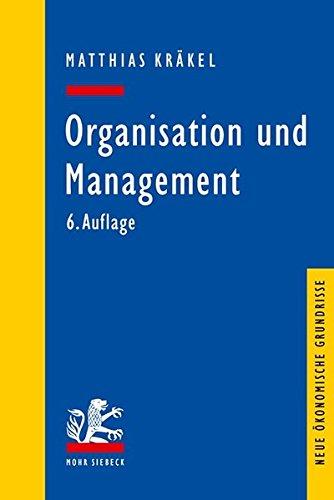 Organisation und Management (Neue ökonomische Grundrisse)