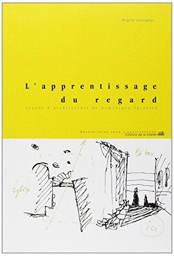 L'Apprentissage du regard : Leçons d'architecture de Dominique Spinetta par Brigitte Donnadieu