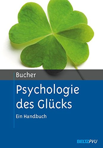 Preisvergleich Produktbild Psychologie des Glücks: Ein Handbuch