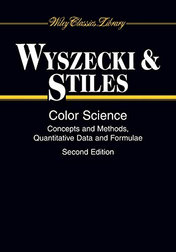 Color Science: Concepts and Methods, Quantitative Data and Formulae (Wiley Series in Pure and Applied Optics, Band 1)
