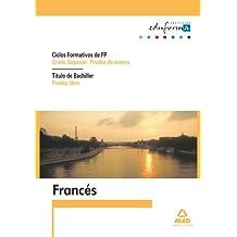 Fp De Grado Superior, Prueba De Acceso. Titulo De Bachiller, Prueba Libre. Francés (Acceso A Ciclos Formativos) - 9788467620702