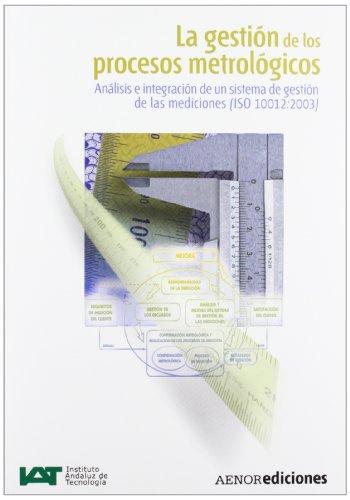 La gestión de los procesos metrológicos: Análisis e instalación de un sistema de gestión de las mediciones por Jaime Beltrán Sanz