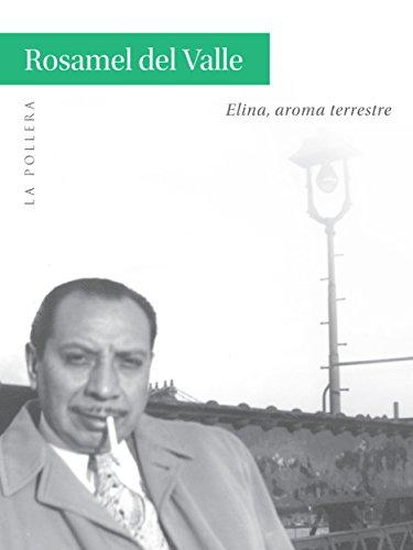 Elina, aroma terrestre por Rosamel del Valle