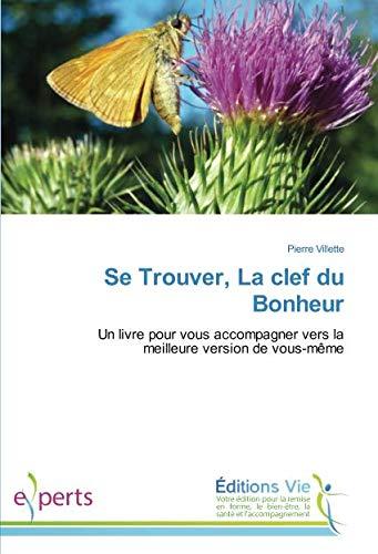 Se Trouver, La clef du Bonheur par Pierre Villette
