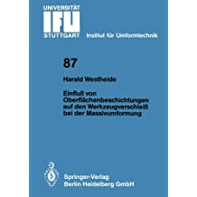 Einfluß von Oberflächenbeschichtungen auf den Werkzeugverschleiß bei der Massivumformung (IFU - Berichte aus dem Institut für Umformtechnik der Universität Stuttgart) (German Edition)