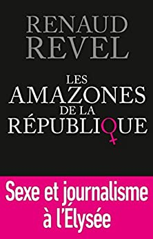 Les Amazones de la République par [REVEL, Renaud]