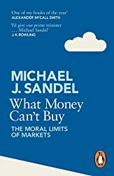 What Money Can't Buy: The Moral Limits of Markets by Sandel, Michael J. (2013) Paperback