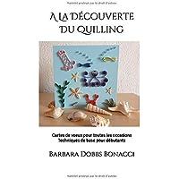 A La Découverte Du Quilling