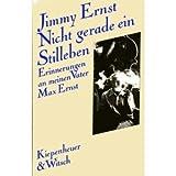 Image de Nicht gerade ein Stilleben. Erinnerungen an meinen Vater Max Ernst