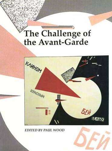 The Challenge of the Avant-Garde - Art & Its Histories Vol IV (Art and its Histories Series)