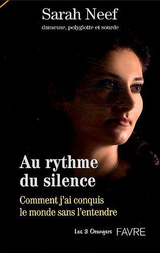 Au rythme du silence : Comment j'ai conquis le monde sans l'entendre