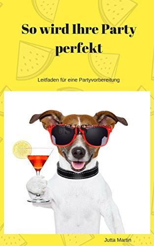 So wird Ihre Party perfekt: Leitfaden für eine Partyvorbereitung