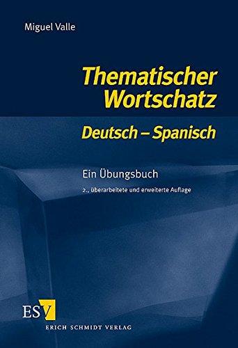 Thematischer Wortschatz Deutsch - Spanisch: Ein Übungsbuch