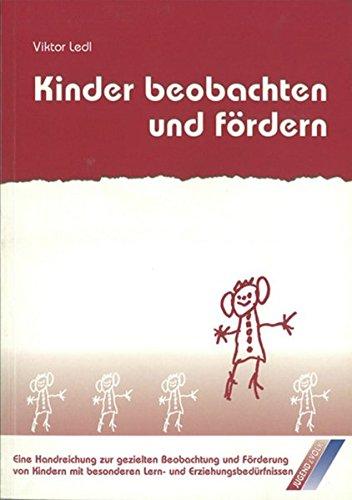 Kinder beobachten und fördern / Praxisorientierte Handreichung zur Beobachtung und Förderung von Kindern mit besonderen Lern- und Erziehungsbedürfnissen: Kinder beobachten und fördern: Handbuch